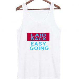 laid back easy goin tanktop