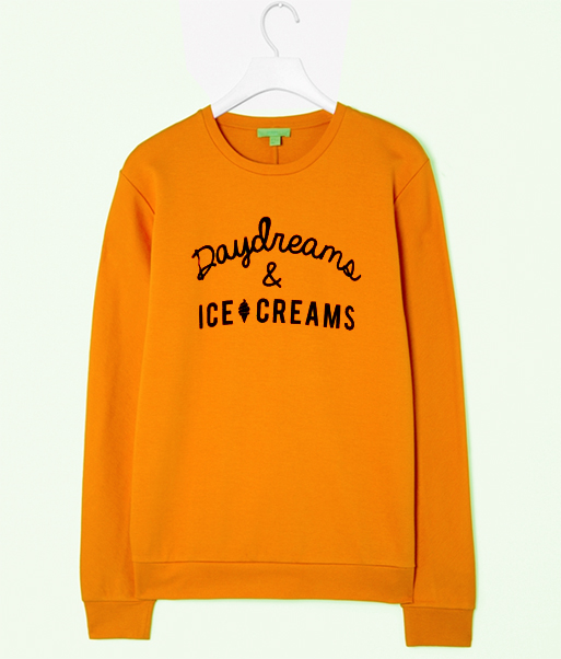 daydreams and ice creams sweatshirt