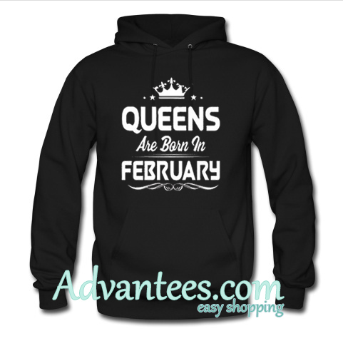 queens are born in february hoodie