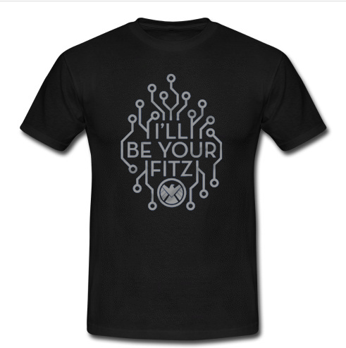 i'll be your fitz t shirt