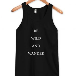 Be wild and wander tanktop