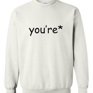 You're Sweatshirt