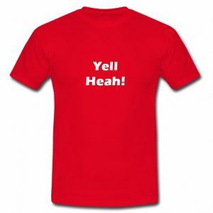 Yell Heah t shirt