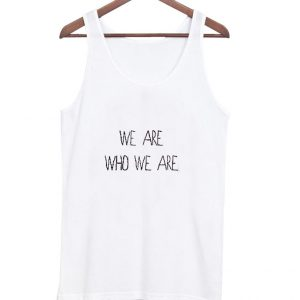 we are who we are galaxy tanktop