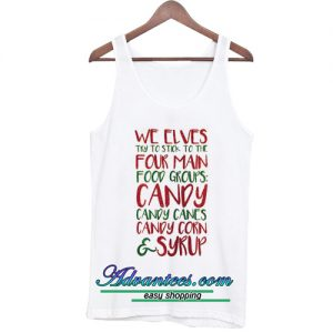 We Elves try to stick to the four main food group tanktop