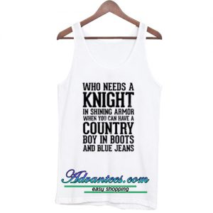 Who Needs a Knight in Shining tanktop