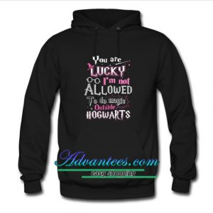 You're lucky I'm not allowed to do Magic outside Hogwarts Hoodie