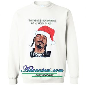 Twas the nizzle before Christmizzle Sweatshirt