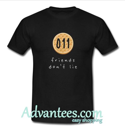011 friends don't lie T Shirt