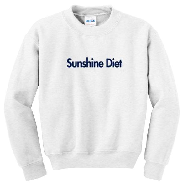 sunshine diet sweatshirt