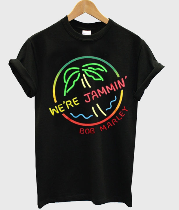 we're jammin' bob marley t-shirt