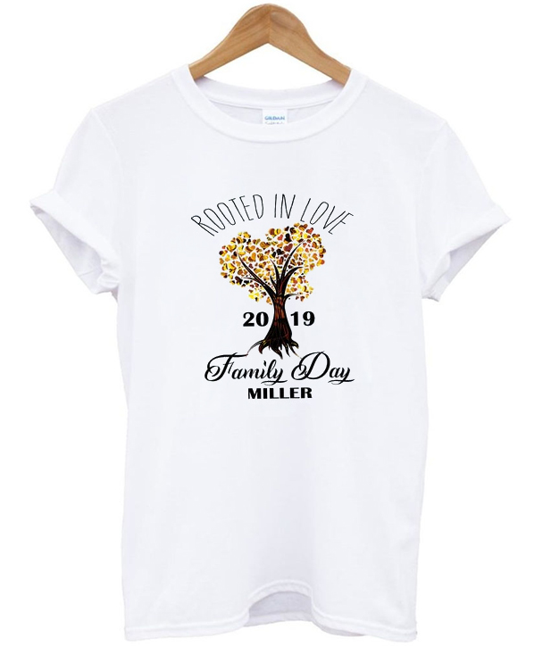 rooted in love 2019 family day miller t-shirt