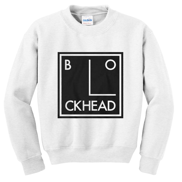 blockhead sweatshirt